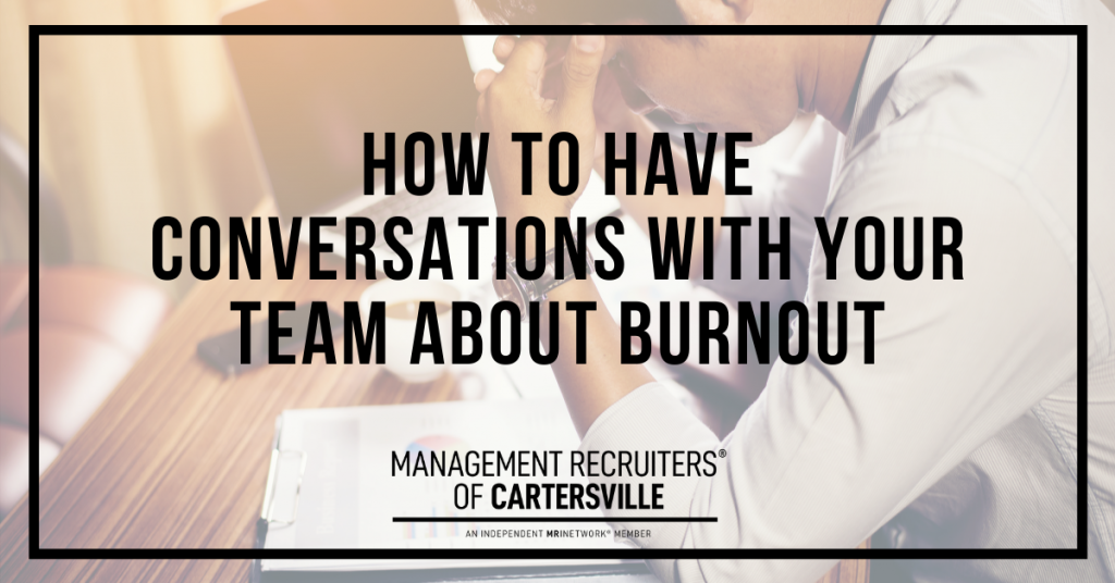How to Have Conversations With Your Team About Burnout