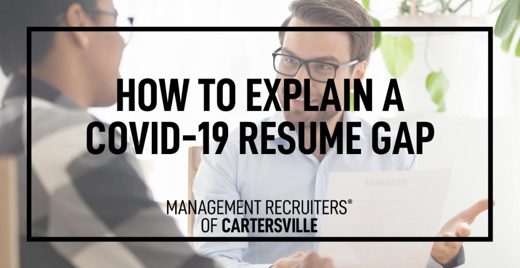 How to Explain a COVID-19 Resume Gap